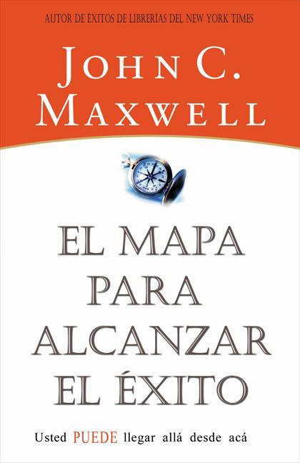 el mapa para alcanzar el exito john maxwell